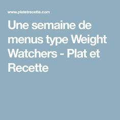 Une semaine de menus type Weight Watchers - Plat et Recette