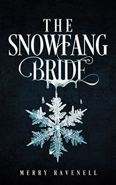 The SnowFang Bride: (SnowFang, Book #1) by [Ravenell, Merry]