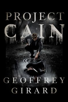 See the trailer for 'Project Cain' by Geoffrey Girard — EXCLUSIVE | EW.com