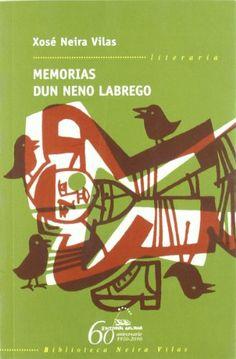 """""""Memorias dun neno labrego"""", de Xosé Neira Vilas - o libros máis lido e máis…"""