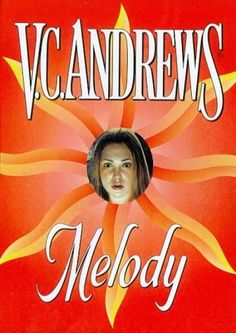 """V.C. Andrews, my favorite author and my favorite book of hers """"Melody""""."""