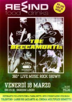 Venerdi 18 marzo 2016 serata musicale con The BECCAMORTIs 360° Live Music Rock Show ed a seguire Dj Set by Poldo  .Ingresso libero. Per info e prenotazioni cena 0733/961154
