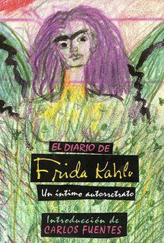 El pájaro verde: El diario de Frida Kahlo: un íntimo autorretrato -...