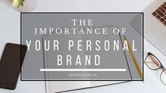 Your Personal Brand Matters More than You Think! | David Pereira