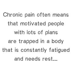 So true.people need to understand this is what it's like! Lupus Awareness, Chronic Illness Quotes, Trauma, Complex Regional Pain Syndrome, Chronic Migraines, Crps, Chronic Fatigue Syndrome, Autoimmune Disease, Crohn's Disease