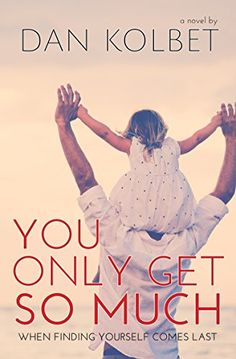 You Only Get So Much - Kindle edition by Dan Kolbet. Literature & Fiction Kindle eBooks @ Amazon.com.