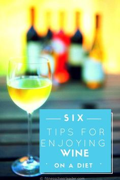 6 TIPS FOR ENJOYING WINE ON A DIET