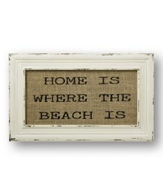 'Home Is Where the Beach Is' Burlap Wall Sign #zulily #zulilyfinds