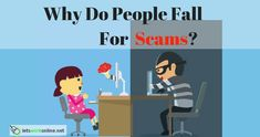 Awareness about scams is rising yet many people still get scammed. What is it that makes people susceptible to scams?