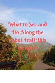 What to See and Do Along the Cabot Trail This October - Hello Weekend Cabot Trail, Fish Hatchery, Road Construction, Trail Guide, Kayak Tours, Hello Weekend, Cape Breton, Sunset Art, Weekend Plans