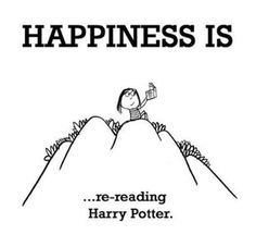 happiness, reading Harry Potter.
