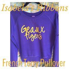 www.facebook.com/isabelasribbons  french terry pullover  LSU Tigers  Geaux Tigers