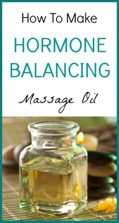 How To Make Hormone Balancing Massage Oil