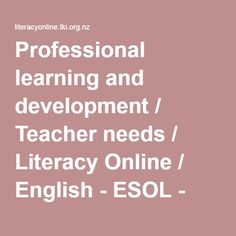 Professional learning and development / Teacher needs / Literacy Online / English - ESOL - Literacy Online website - English - ESOL - Literacy Online