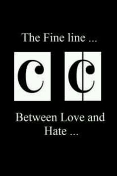 The fine line between love and hate!