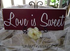 Love is Sweet /  Burgundy /Sign for Wedding Candy Bar Dessert Table / Fall / 4 day Ship.. $26.95, via Etsy.