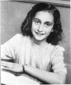 Miss Anne Frank, Jewess whose diary of the war became world renown.  She died as a child in WWII.