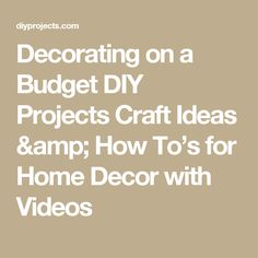 Decorating on a Budget DIY Projects Craft Ideas & How To's for Home Decor with Videos