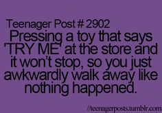 Never expect it to be so annoying and loud when I press a toy! Relatable Teenage Posts, Relatable Teenager Posts Crushes, Teenager Posts Sarcasm, Funny Relatable Quotes, Funny Teen Posts, Funny Teenager Quotes, Funny Texts, Teenagers, That Awkward Moment