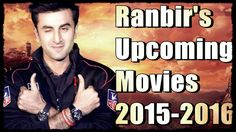 Ranbir Kapoor Upcoming Movies   2015-2016  