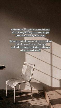 Quotes Rindu, Quotes Lucu, Cinta Quotes, Quotes Galau, Story Quotes, Tumblr Quotes, Text Quotes, Mood Quotes, Life Quotes