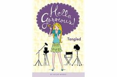HELLO, GORGEOUS! #3 Tangled-by Taylor Morris