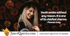 """Youth smiles without any reason. It is one of its chiefest charms. Youth Quotes, Sharing Quotes, Keep Smiling, Picture Quotes, Best Quotes, Charmed, Smile, Sayings, Laughing"