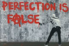 "Artist Hijack (Mr Brainwash son)  "" Perfection is false"" ... Its good to know that at least Mr brainwash's son is somewhat original"