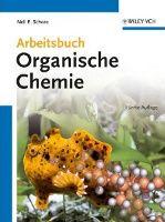 """Das """"Arbeitsbuch Organische Chemie"""" von Neil E. Schore, erschienen bei Wiley-VCH!"""