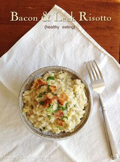 [Italian] Bacon and Leek Risotto {healthy eating} | Taking On Magazines | www.takingonmagazines.com