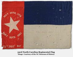 33rd NC Battle Flag. This flag, an early war wool bunting state flag, was captured along with the Regimental Commander and 150 of his men at the Battle of New Bern on March 14, 1862. It was returned to the State of North Carolina and the Hall of History on October 14, 1917. Courtesy North Carolina Museum of History.