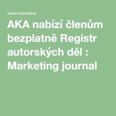 AKA nabízí členům bezplatně Registr autorských děl : Marketing journal