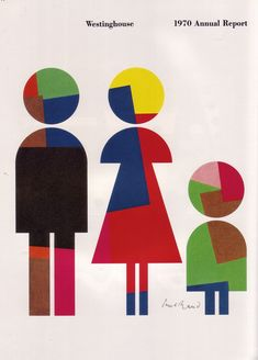 I love the closure used in this Paul Rand piece. You can see the relation of the shapes between the different members of the family. The colors are varying between light colors (happy/closeness) and dark colors (maybe secrets that are kept hidden). The simplicity of the forms also convey a sense that this could be any family.