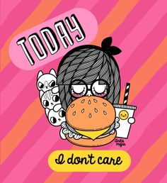 Today I Don't care.