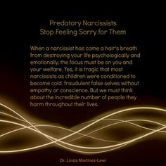 They KNOW what they are doing,  it is planned. Many people have had a horrible childhood and have grown up to be warm, loving people. It's a choice. Narcissistic sociopath relationship abuse. ~ you are one of these despicable people mld