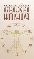 Astrologian ihmiskuva by Raimo A. Nikula.  Basics for the Finnish audience.