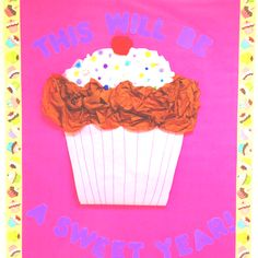 THIS WILL BE A SWEET YEAR! Back to School Bulletin Board