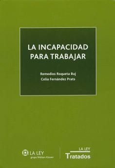 La incapacidad para trabajar / Remedios Roqueta Buj, Celia Fernández Prats, 2014.