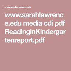 www.sarahlawrence.edu media cdi pdf ReadinginKindergartenreport.pdf