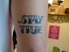 Stay True | Tattoo | Traditional Text