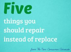 Five things you should repair instead of replace.