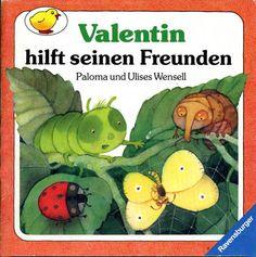 Valentin hilft seinen Freunden, por Paloma Martínez. Ilustraciones de Ulises Wensell. Ravensburg: Maier, 1990 (6ª reimp., 2002).