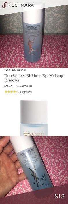 YSL Bi-Phase Eye Makeup Remover Full size YSL eye makeup remover. $30 value. Tester packaging. SEALED. AUTHENTIC. The expert makeup-remover to reveal impeccable eyes. A bi-phased lotion that leaves neither oily residue on the skin nor a misty veil effect over the eyes. The colorless upper phase wipes off impurities and highly pigmented, water-proof and long-lasting makeup as the lower phase wraps skin in a fresh softness. Winner of WWD magazine's 'Prestige Brand of the Year' award; 2012. 3.3…