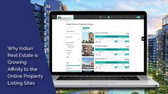 Why Indian Real Estate is Growing Affinity to the Online Property Listing Sites