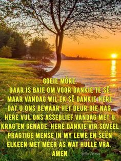 Afrikaanse Quotes, Meet U, Goeie Nag, Goeie More, Morning Blessings, Special Quotes, Good Morning Quotes, Qoutes, Verses