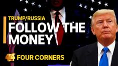 Trump/Russia: Follow the money (1/3)   Four Corners Yesterday News, News Today, John Trump, Donald Trump, Biden Trump, Enemy Of The State, Name Calling, Four Corners, Think Big