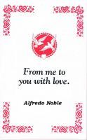 From Me to You with Love, an ebook by Alfredo Noble at Smashwords. https://www.smashwords.com/books/view/375395