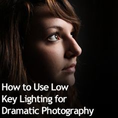 How to Use Low Key Lighting for Dramatic #Photography #Tips