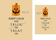 Halloween Keep Calm and Trick or Treat On   Printable 8x10 AND 5x7 available  Fun addition to your Halloween Decor