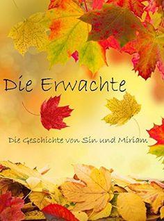 Die Erwachte: Die Geschichte von Sin und Miriam von Sabine Schulter, http://www.amazon.de/dp/B00O9D9X0W/ref=cm_sw_r_pi_dp_sYTcvb05KX70T